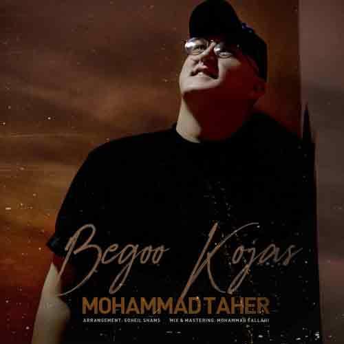 دانلود آهنگ بگو کجاس محمد طاهر
